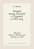 The Gap Between Russia and Turkey in 1787