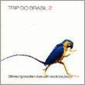 Trip Do Brasil, Vol. 2: Still Mixing Brazilian Vibes With Electronic Beatz