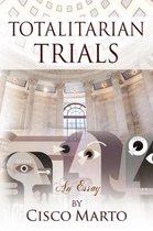 Totalitarian Trials: an Essay