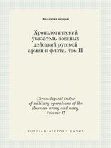 Chronological Index of Military Operations of the Russian Army and Navy. Volume II