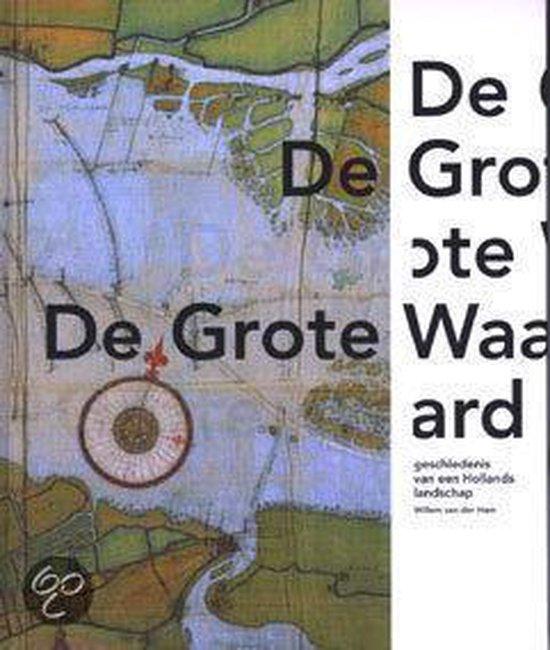 Boek cover De Grote Waard van Willem van der Ham (Hardcover)
