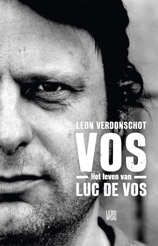 Vos. Het leven van Luc de Vos - Leon Verdonschot |