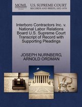 Interboro Contractors Inc. V. National Labor Relations Board U.S. Supreme Court Transcript of Record with Supporting Pleadings