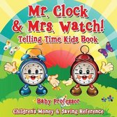Mr. Clock & Mrs. Watch! - Telling Time Kids Book