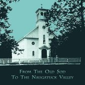 From the Old Sod to the Naugatuck Valley