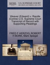 Weaver (Edward) V. Randle (Corine) U.S. Supreme Court Transcript of Record with Supporting Pleadings