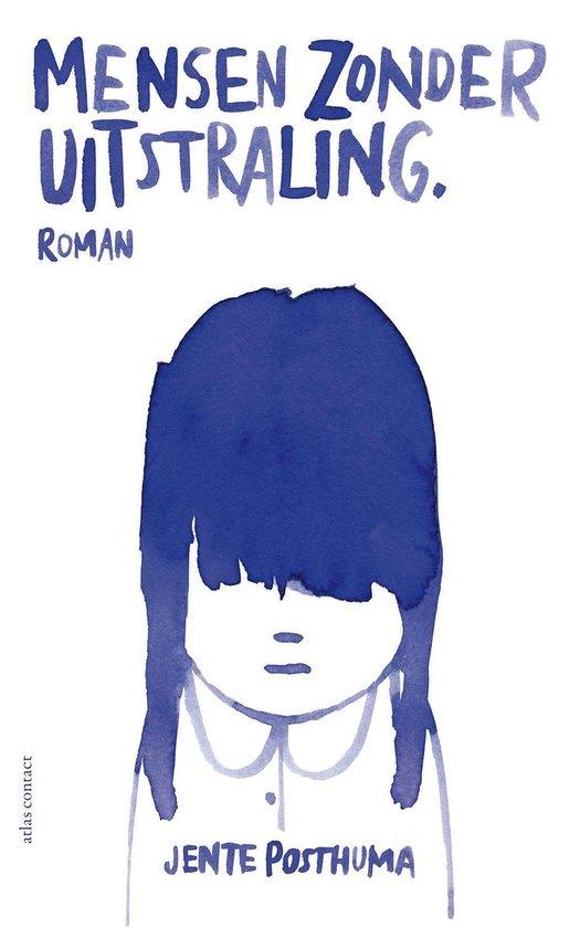 Mensen zonder uitstraling - Jente Posthuma |