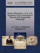 Burton (Richard) V. U.S. U.S. Supreme Court Transcript of Record with Supporting Pleadings