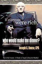 If Everyone Were Rich, Who Would Make Me Dinner?