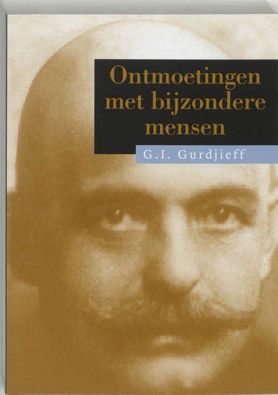 Ontmoetingen met bijzondere mensen - G.I. Gurdjieff | Fthsonline.com