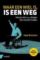 Boek cover Waar een wiel is, is een weg van Jaap Bressers
