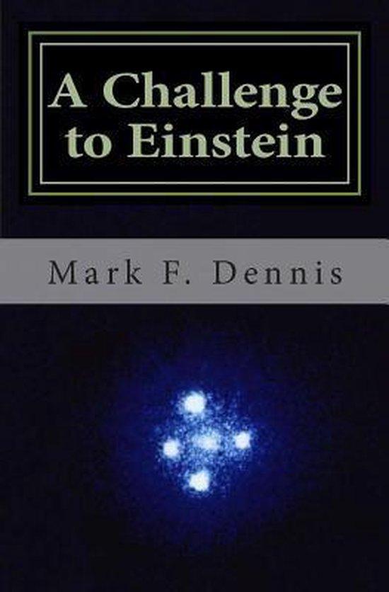 A Challenge to Einstein