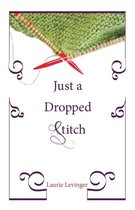 Just a Dropped Stitch