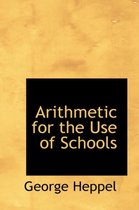 Arithmetic for the Use of Schools
