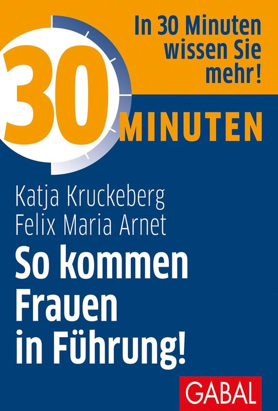 Boek cover 30 Minuten So kommen Frauen in Führung! van Katja Kruckeberg