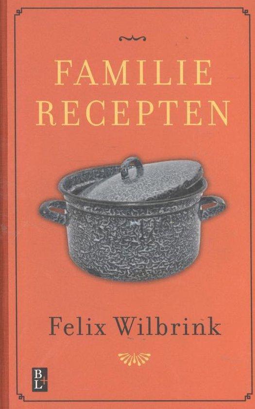 Familierecepten - Felix Wilbrink  
