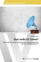 Quo Vadis DJ Szene?