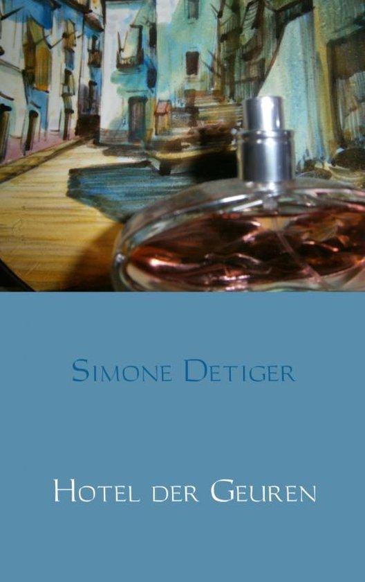 Hotel der Geuren - Simone Detiger |