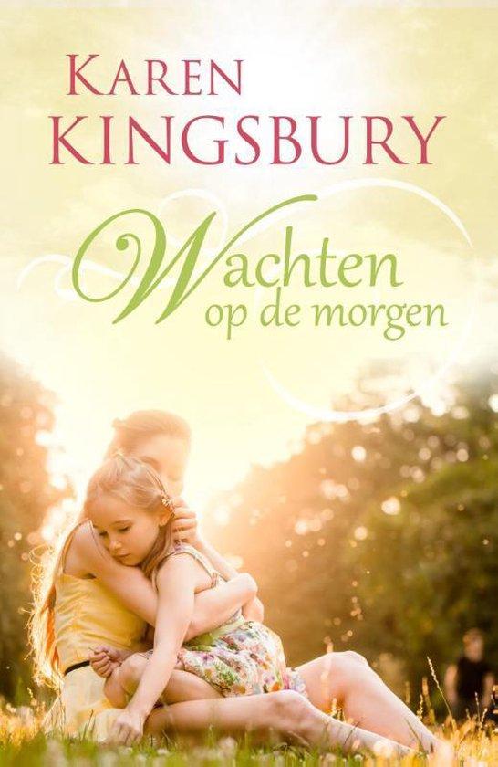Vol vertrouwen 1 - Wachten op de morgen - Karen Kingsbury |