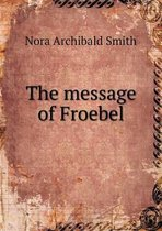 The Message of Froebel