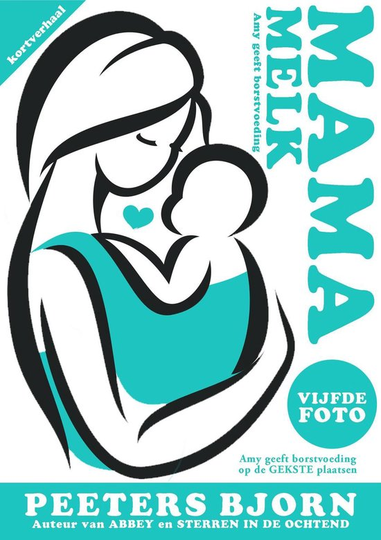 Mama Melk 5 - De Vijfde Foto - Bjorn Peeters |