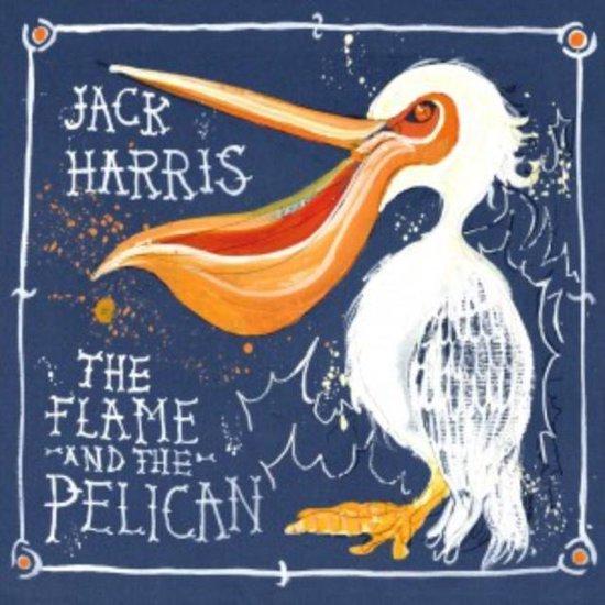 Harris Jack - Flame & The Pelican