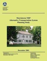 Morristown National Historical Park Alternative Transportation System Planning Study