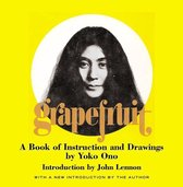Grapefruit : A Book of Instructions and Drawings;Grapefruit : A Book of Instructions and Drawing