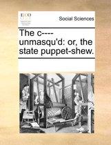 The C---- Unmasqu'd
