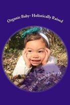 Organic Baby- Holistically Raised