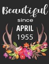 Beautiful Since April 1955
