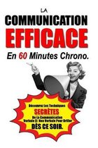 La Communication Efficace En 60 Minutes Chrono