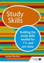 Study Skills 11+: Building the study skills needed for 11+ and pre-tests