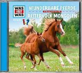 Was ist was Hörspiel-CD: Wunderbare Pferde/ Reitervolk Mongolen