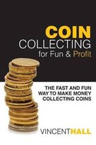 Coin Collecting for Fun & Profit