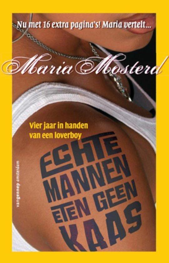 Echte Mannen Eten Geen Kaas - Maria Mosterd   Fthsonline.com