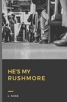 He's My Rushmore