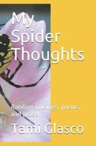 My Spider Thoughts