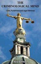 Omslag The Criminological Mind - Crime, Punishment and Legal Dilemmas