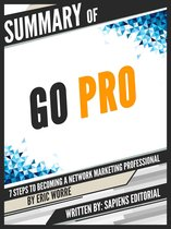 Summary Of ''Go Pro: 7 Steps To Becoming A Network Marketing Professional - By Eric Worre''