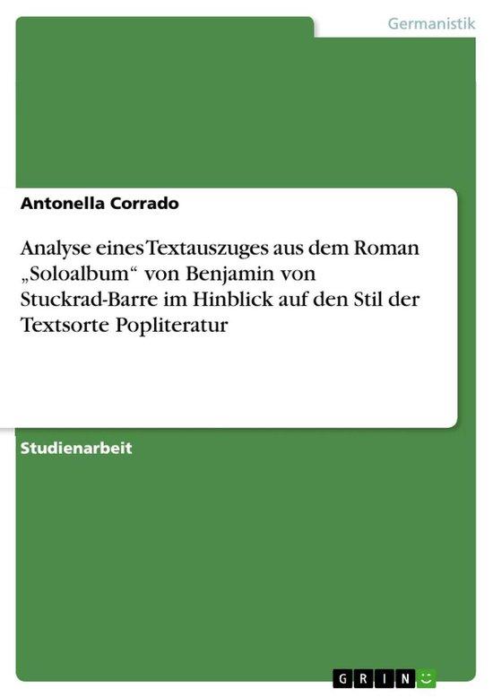 Analyse eines Textauszuges aus dem Roman 'Soloalbum' von Benjamin von Stuckrad-Barre im Hinblick auf den Stil der Textsorte Popliteratur