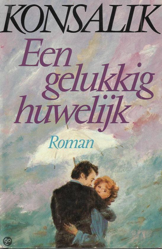 Een gelukkig huwelijk - H.G. Konsalik pdf epub