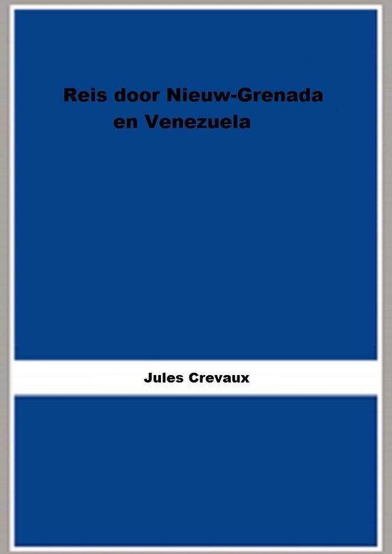 Reis door Nieuw-Grenada en Venezuela - Jules Crevaux pdf epub