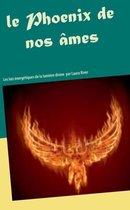 Le Phoenix de nos ames