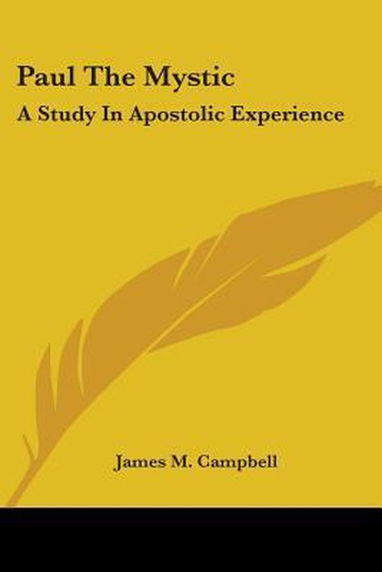 Paul the Mystic: a Study in Apostolic Experience