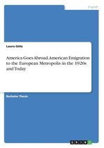 America Goes Abroad. American Emigration