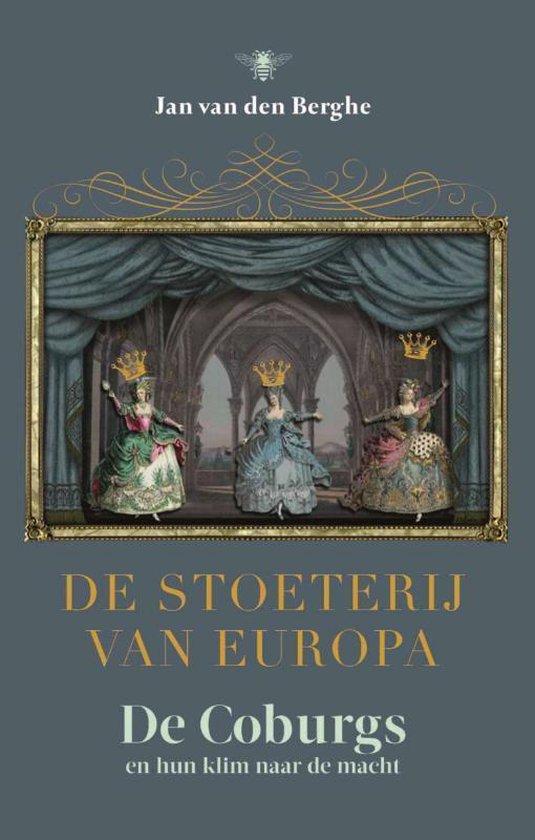 De stoeterij van Europa. De Coburgs en hun klim naar de macht - Jan van den Berghe |