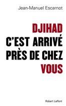 Djihad, c'est arrivé près de chez vous