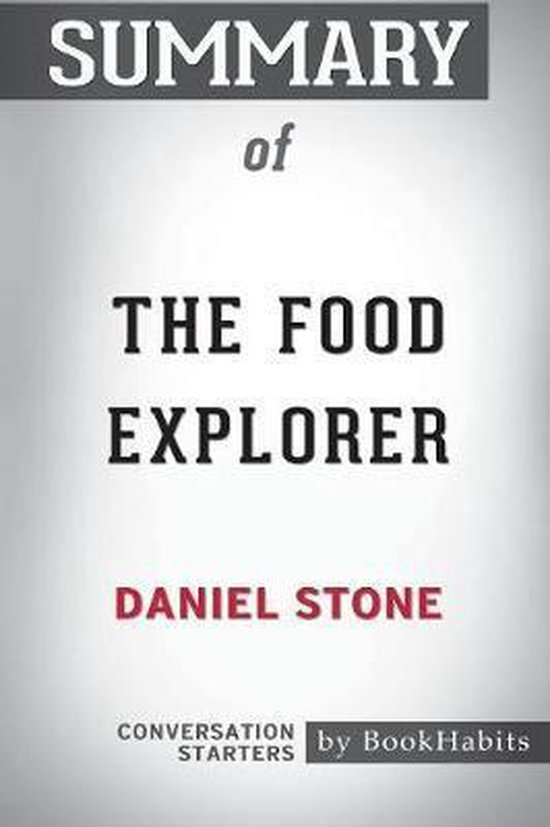 Summary of the Food Explorer by Daniel Stone