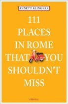 111 Places in Rome That You Shouldnt Miss